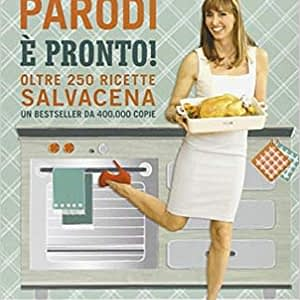 È pronto! Oltre 250 ricette salvacena di Benedetta Parodi - Panini Sopraffini Store