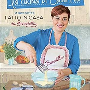 La cucina di casa mia - Benedetta Rossi - Panini Sopraffini Store