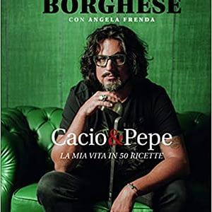 Cacio & pepe. La mia vita in 50 ricette - Alessandro Borghese - Panini Sopraffini Store